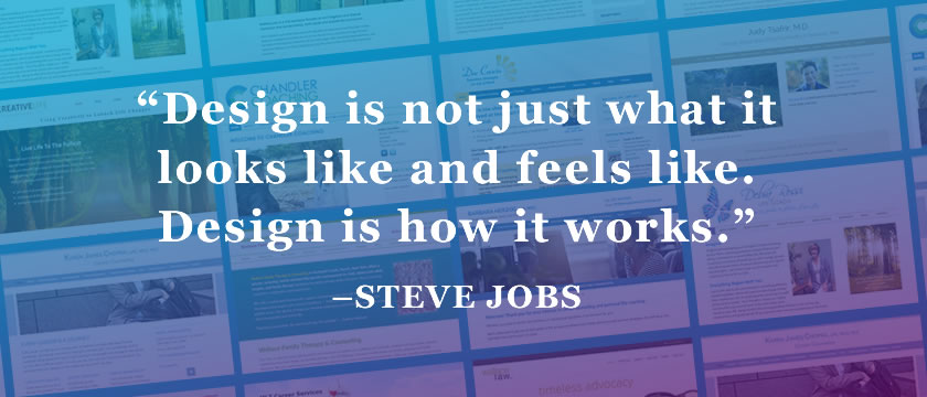 Design is not just what it looks like and feels like. Design is how it works. -Steve Jobs