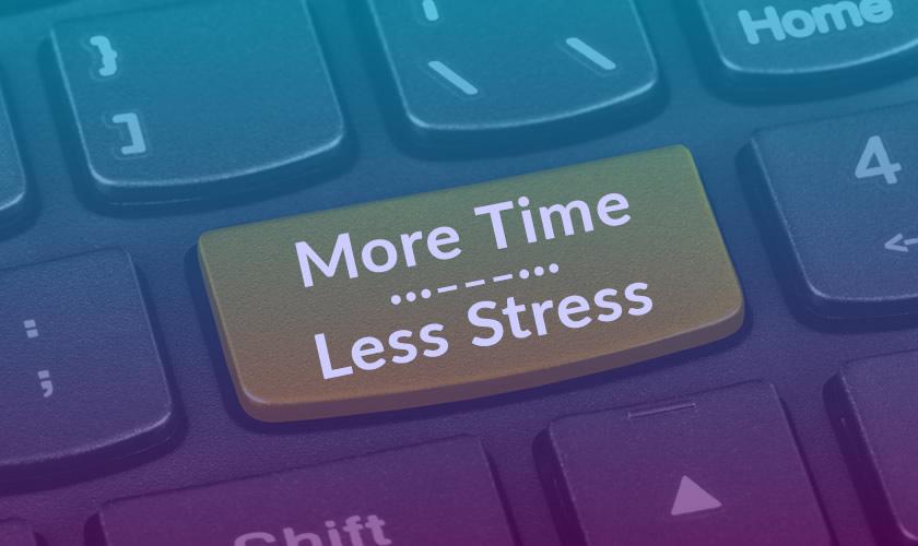 More time, less stress